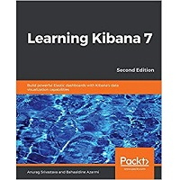 Learning Kibana 7 by Anurag Srivastava PDF