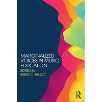 Marginalized Voices in Music Education by Brent C. Talbot PDF