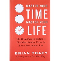 Master your time, master your life by Brian Tracy PDF
