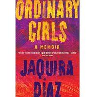 Ordinary Girls by Jaquira Diaz PDF
