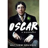 Oscar: A Life by Matthew Sturgis PDF