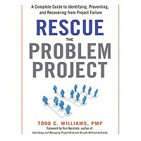 Rescue the Problem Project by Todd C. Williams PMP PDF