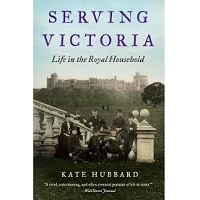 Serving Victoria by Kate Hubbard PDF