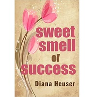 Sweet Smell of Success by Diana Heuser PDF