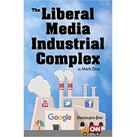 The Liberal Media Industrial Complex by Mark Dice PDF
