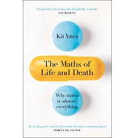 The Maths of Life and Death by Kit Yates PDF