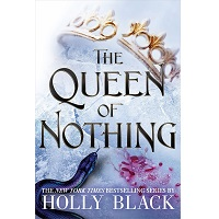The Queen of Nothing by Holly Black PDF