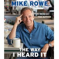 The Way I Heard It by Mike Rowe PDF