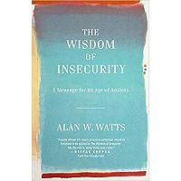 The Wisdom of Insecurity by Alan W. Watts PDF