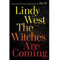 The Witches Are Coming by Lindy West PDF