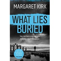 What Lies Buried by Margaret Kirk PDF