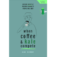 When Coffee and Kale Compete by Alan Klement PDF