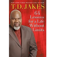 64 Lessons for a Life Without Limits by T.D. Jakes PDF