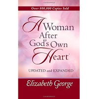 A Woman After God's Own Heart by Elizabeth George PDF