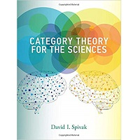Category Theory for the Sciences by David I. Spivak PDF