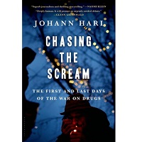 Chasing the Scream by Johann Hari PDF
