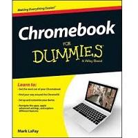 Chromebook For Dummies by Mark LaFay PDF