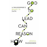 How Reason Can Lead to God by Joshua Rasmussen PDF