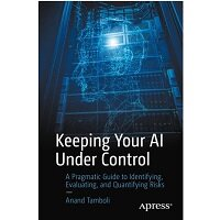 Keeping Your AI Under Control by Anand Tamboli PDF Download
