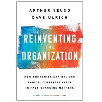 Reinventing the Organization by Arthur Yeung PDF