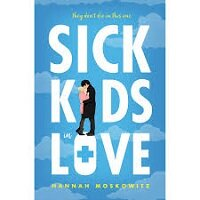 Sick Kids In Love by Hannah Moskowitz PDF Download