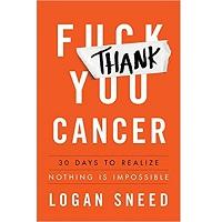 Thank You, Cancer by Logan Sneed PDF