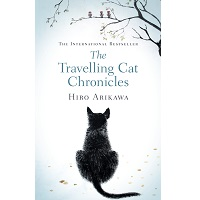 The Travelling Cat Chronicles by Hiro Arikawa PDF