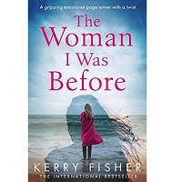 The Woman I Was Before by Kerry Fisher PDF