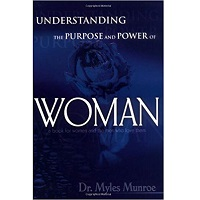 Understanding The Purpose And Power Of Women by Myles Munroe PDF