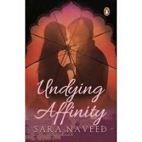 Undying Affinity by Sara Naveed PDF Download