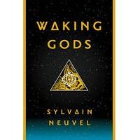 Waking Gods by Sylvain Neuvel PDF