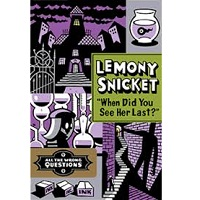 When Did You Last See Her Last by Lemony Snicket PDF