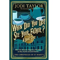 When Did You Last See Your Father by Jodi Taylor PDF