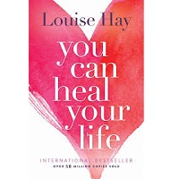 You Can Heal Your Life by Louise Hay PDF