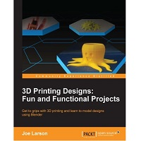 3D Printing Designs by Joe Larson PDF Download