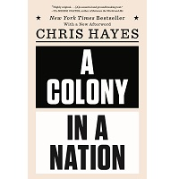 A Colony in a Nation by Chris Hayes PDF