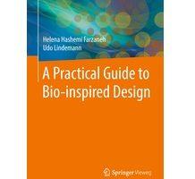 A Practical Guide to Bio-inspired Design by Helena Hashemi Farzaneh PDF