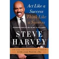 Act Like a Success, Think Like a Success by Steve Harvey PDF