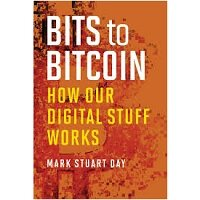 Bits to Bitcoin by Mark Stuart Day PDF Download