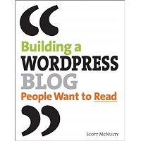 Building a WordPress Blog People Want to Read by Scott McNulty PDF