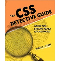 CSS Detective Guide by Denise R. Jacobs PDF