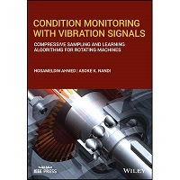 Condition Monitoring with Vibration Signals by Asoke K. Nandi PDF Download