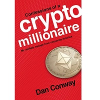 Confessions of a Crypto Millionaire by Dan Conway PDF
