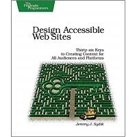 Design Accessible Web Sites by Jeremy Sydik PDF