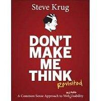 Don't Make Me Think, Revisited by Steve Krug PDF Download