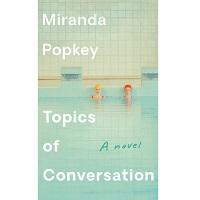 Download Topics of Conversation by Miranda Popkey PDF