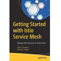 Getting Started with Istio Service Mesh by Rahul Sharma PDF