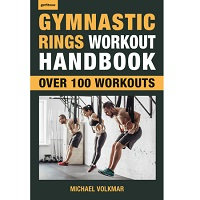 Gymnastic Rings Workout Handbook by Michael Volkmar PDF