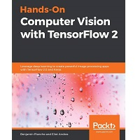 Hands-On Computer Vision with Tensorflow 2 by Benjamin Planche PDF