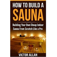 How To Build a Sauna by Victor Allen PDF